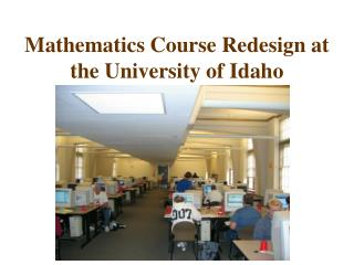 Mathematics Course Redesign at the University of Idaho