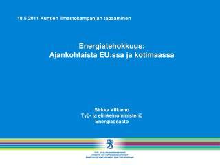 18.5.2011 Kuntien ilmastokampanjan tapaaminen Energiatehokkuus: