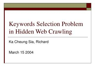 Keywords Selection Problem in Hidden Web Crawling