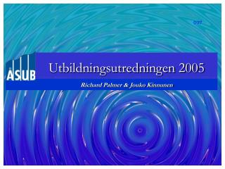 Utbildningsutredningen 2005