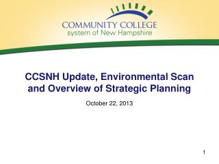 CCSNH Update, Environmental Scan and Overview of Strategic Planning