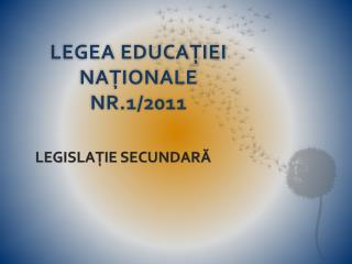 LEGEA EDUCAŢIEI NAŢIONALE NR.1/2011