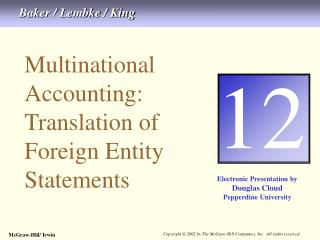 Multinational Accounting:  Translation of Foreign Entity Statements