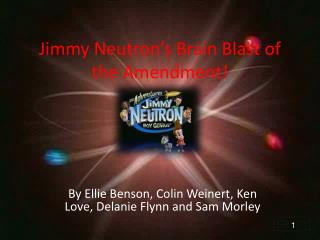 Jimmy Neutron's Brain Blast of the Amendment!
