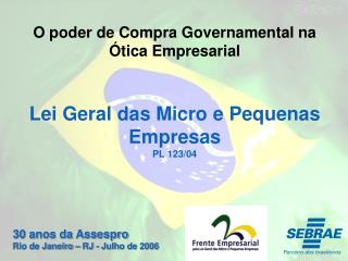 O poder de Compra Governamental na Ótica Empresarial Lei Geral das Micro e Pequenas Empresas