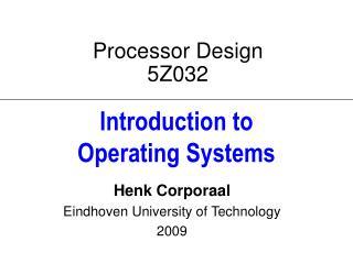Processor Design 5Z032
