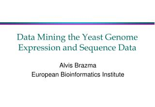 Data Mining the Yeast Genome Expression and Sequence Data