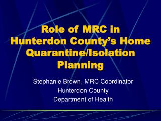 Role of MRC in  Hunterdon County's Home Quarantine/Isolation Planning
