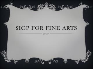 SIOP for Fine Arts