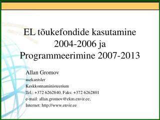 EL tõukefondide kasutamine 2004-2006 ja  Programmeerimine 2007-2013