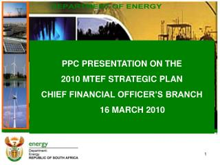 PPC PRESENTATION ON THE 2010 MTEF STRATEGIC PLAN CHIEF FINANCIAL OFFICER'S BRANCH