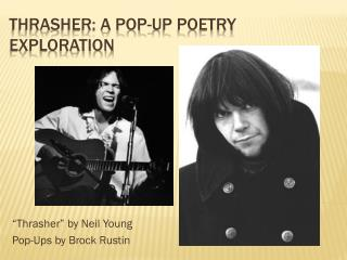 Thrasher: A Pop-Up Poetry Exploration