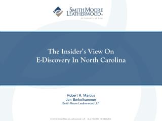 The Insider's View On  E-Discovery In North Carolina