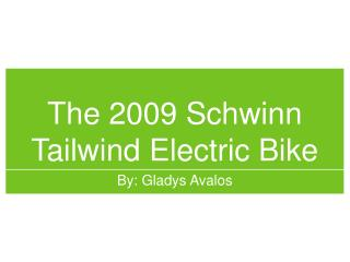 The 2009 Schwinn Tailwind Electric Bike