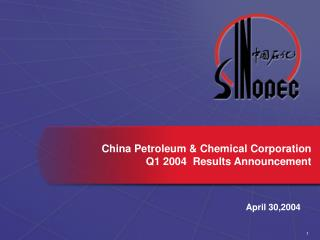 China Petroleum & Chemical Corporation Q1 2004  Results Announcement