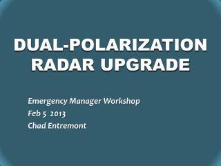 Dual-polarization Radar upgrade
