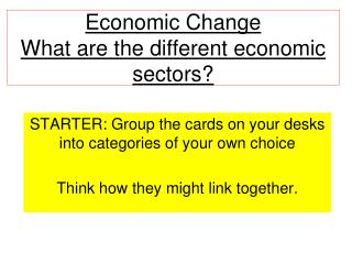 Economic Change What are the different economic sectors?