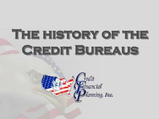 The history of the Credit Bureaus