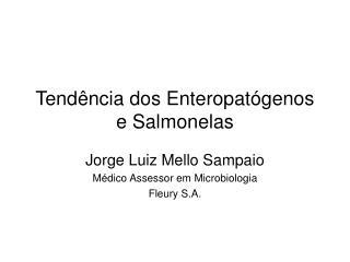 Tend�ncia dos Enteropat�genos e Salmonelas