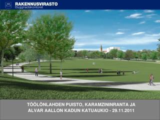 TÖÖLÖNLAHDEN PUISTO, KARAMZININRANTA JA   ALVAR AALLON KADUN KATUAUKIO - 29.11.2011
