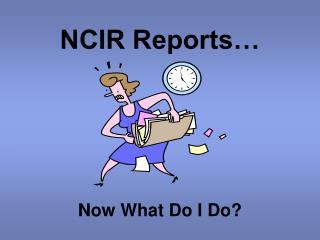 NCIR Reports�