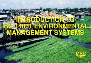 INTRODUCTION TO ISO 14001 ENVIRONMENTAL MANAGEMENT SYSTEMS