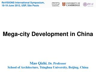 Mega - cit y  Development  in  China Mao Qizhi , Dr. Professor