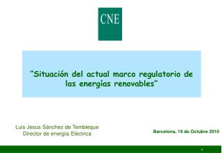 """"""" Situación del actual marco regulatorio de las energías renovables"""""""