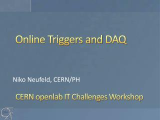 Online Triggers and  DAQ