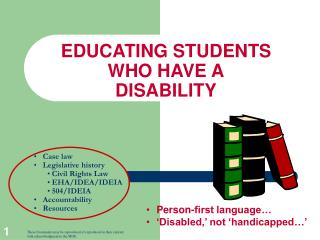 EDUCATING STUDENTS WHO HAVE A DISABILITY