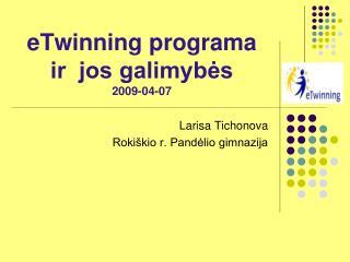 eTwinning programa ir  jos galimybės 2009-04-07