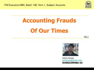 Accounting Frauds Of Our Times