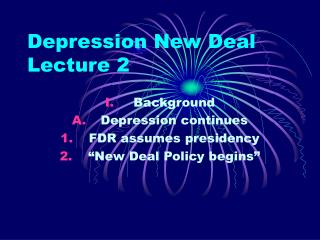 Depression New Deal Lecture 2