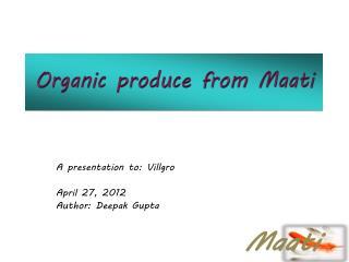 Organic produce from Maati