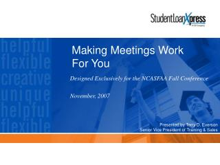 Designed Exclusively for the NCASFAA Fall Conference November, 2007