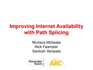 Improving Internet Availability with Path Splicing