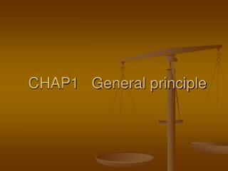 CHAP1   General principle