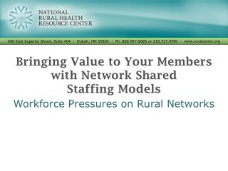 Bringing Value to Your Members with Network Shared  Staffing Models