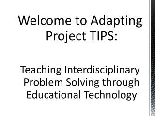 Welcome to Adapting Project TIPS: