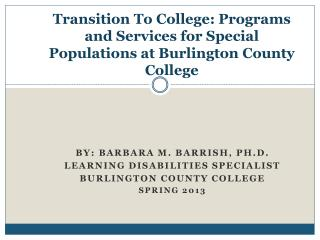 Transition To College: Programs and Services for Special Populations at Burlington County College