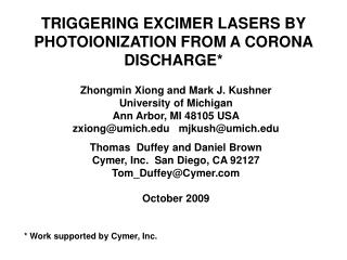 TRIGGERING EXCIMER LASERS BY PHOTOIONIZATION FROM A CORONA DISCHARGE*