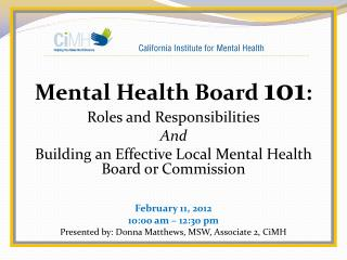 Mental  Health Board  101 : Roles  and  Responsibilities And
