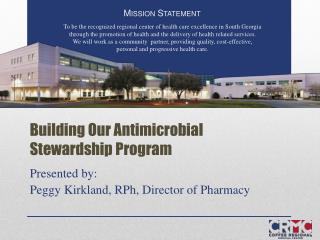 Building Our Antimicrobial Stewardship Program