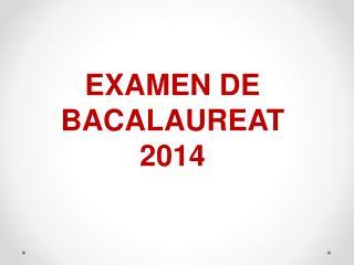 EXAMEN DE BACALAUREAT 2014