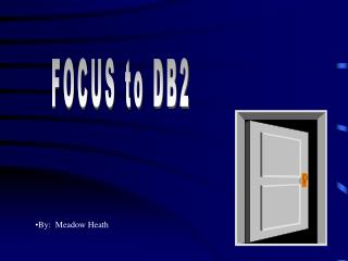 FOCUS to DB2