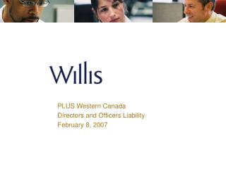 PLUS Western Canada Directors and Officers Liability February 8, 2007