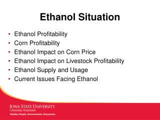 Ethanol Situation