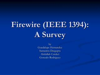 Firewire IEEE 1394: A Survey
