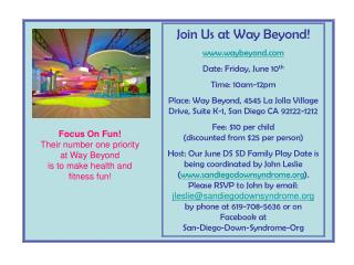 Join Us at Way Beyond! waybeyond Date: Friday, June 10 th Time: 10am-12pm