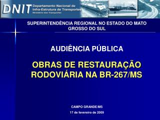 OBRAS DE RESTAURAÇÃO RODOVIÁRIA NA BR-267/MS